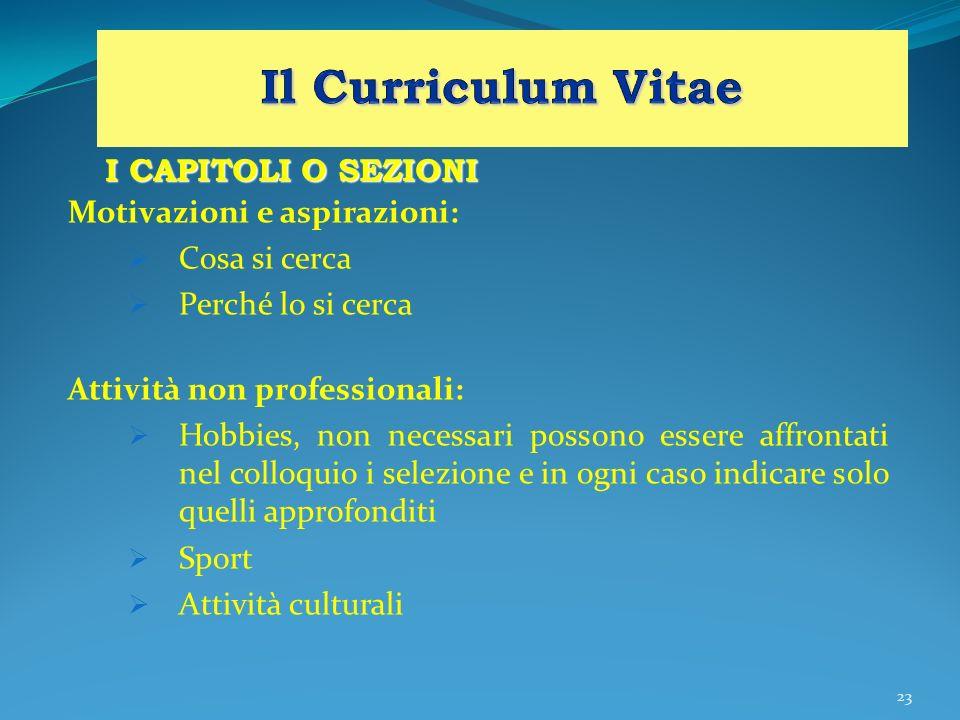 Il Curriculum Vitae I CAPITOLI O SEZIONI Motivazioni e aspirazioni: