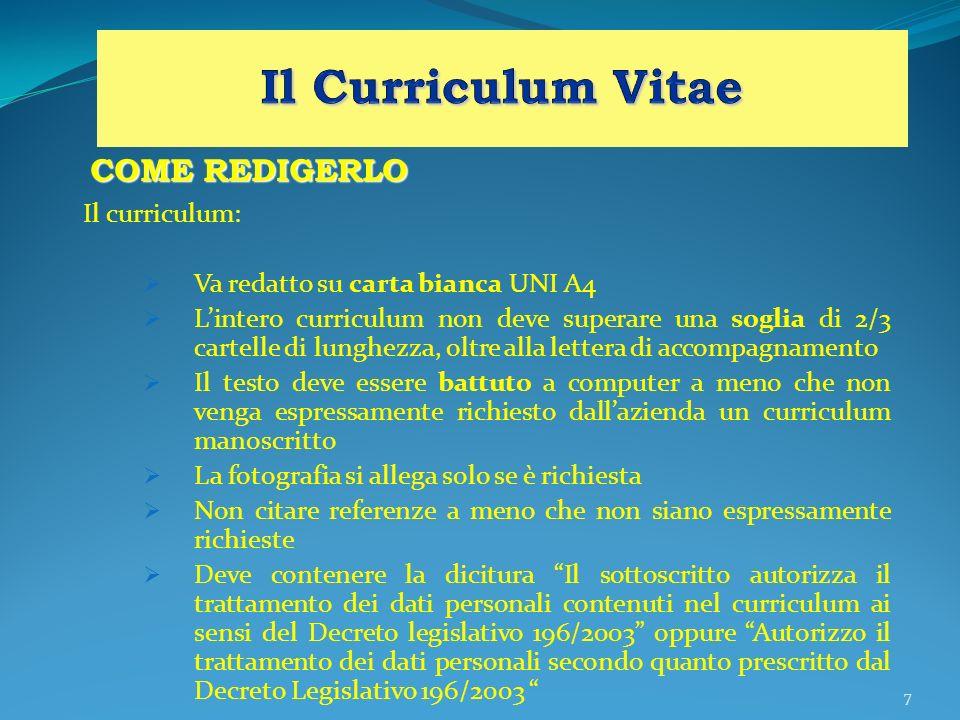Il Curriculum Vitae COME REDIGERLO Il curriculum: