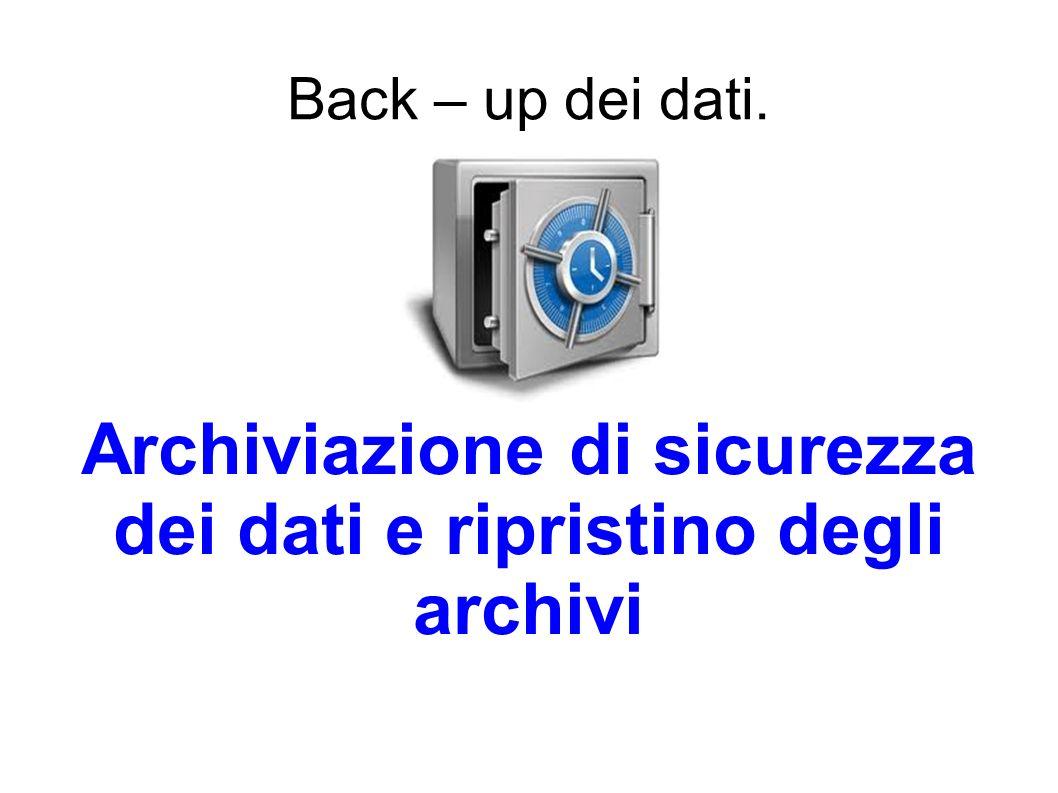 Archiviazione di sicurezza dei dati e ripristino degli archivi