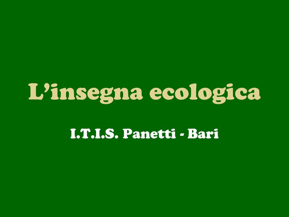 L'insegna ecologica I.T.I.S. Panetti - Bari