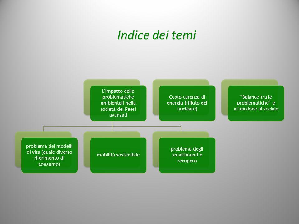 Indice dei temi L'impatto delle problematiche ambientali nella società dei Paesi avanzati.