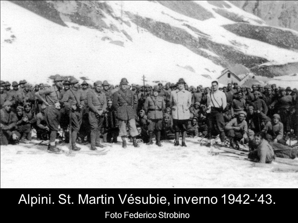 Alpini. St. Martin Vésubie, inverno 1942-'43. Foto Federico Strobino