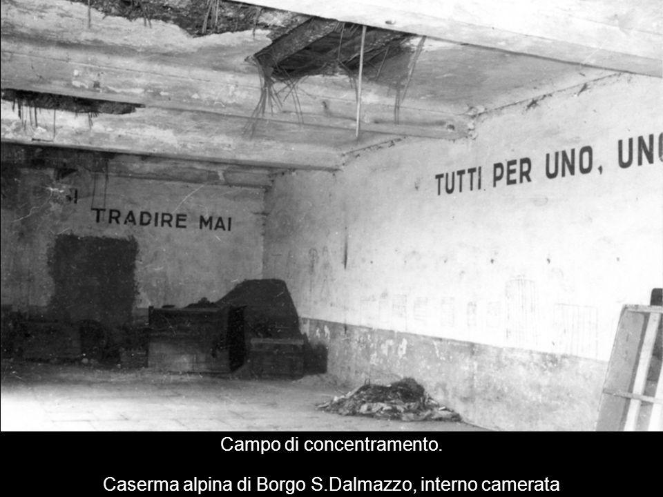 Campo di concentramento. Caserma alpina di Borgo S
