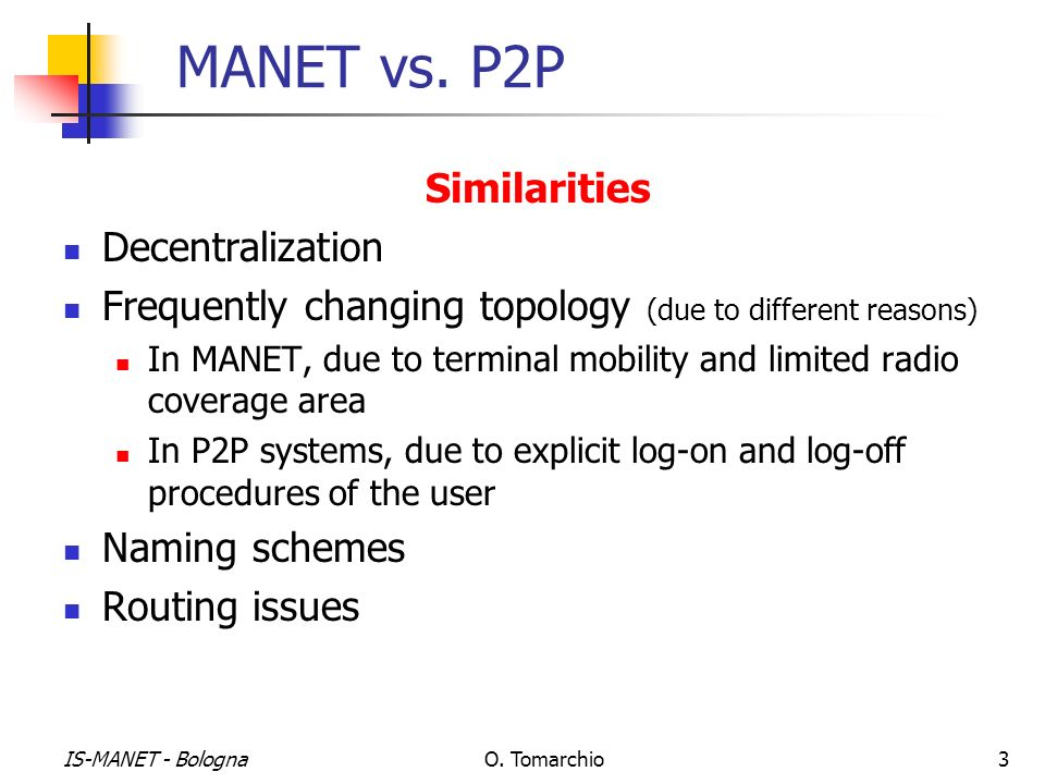 MANET vs. P2P Similarities Decentralization