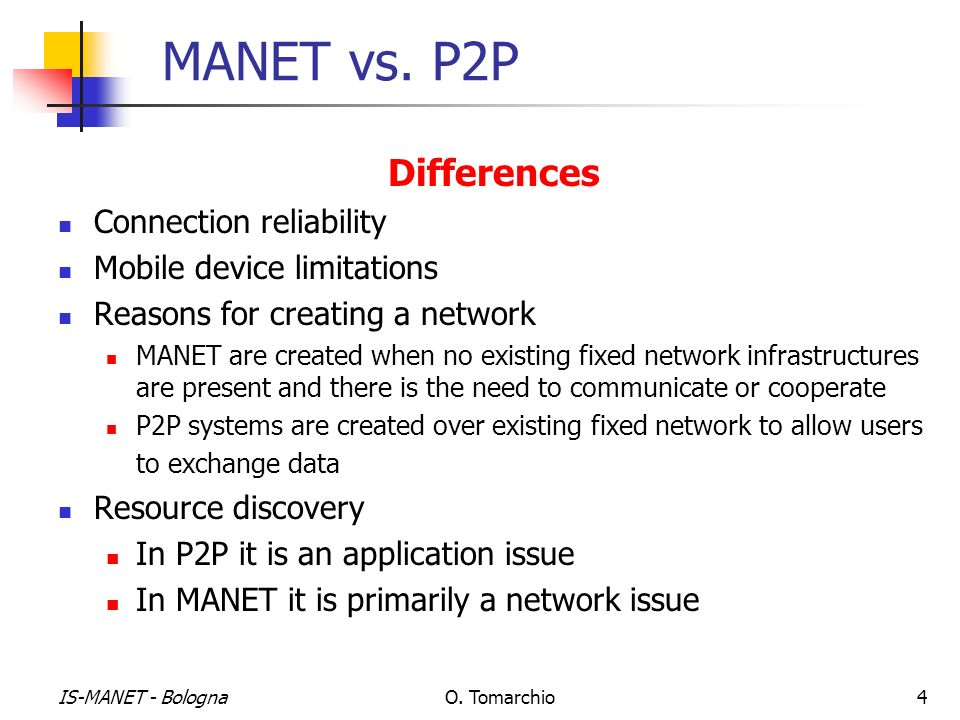 MANET vs. P2P Differences Connection reliability
