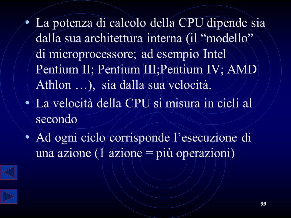 La potenza di calcolo della CPU dipende sia dalla sua architettura interna (il modello di microprocessore; ad esempio Intel Pentium II; Pentium III;Pentium IV; AMD Athlon …), sia dalla sua velocità.