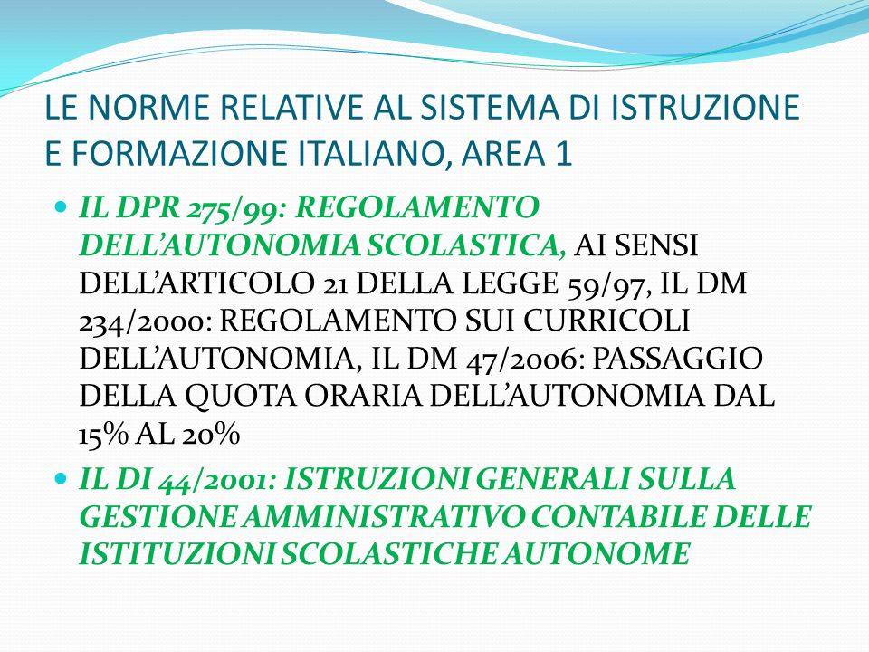 LE NORME RELATIVE AL SISTEMA DI ISTRUZIONE E FORMAZIONE ITALIANO, AREA 1