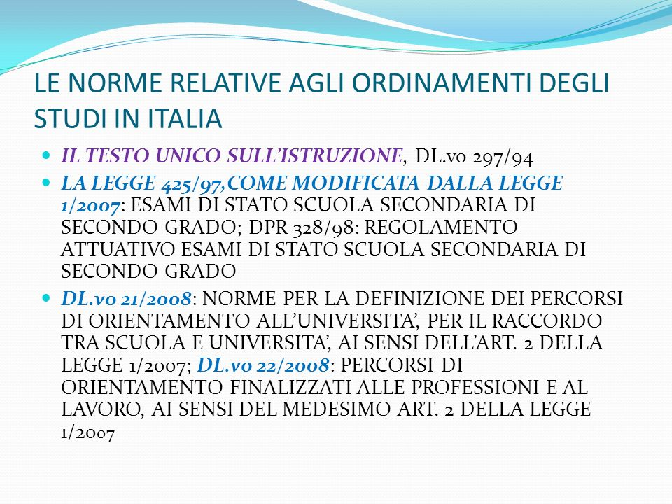 LE NORME RELATIVE AGLI ORDINAMENTI DEGLI STUDI IN ITALIA