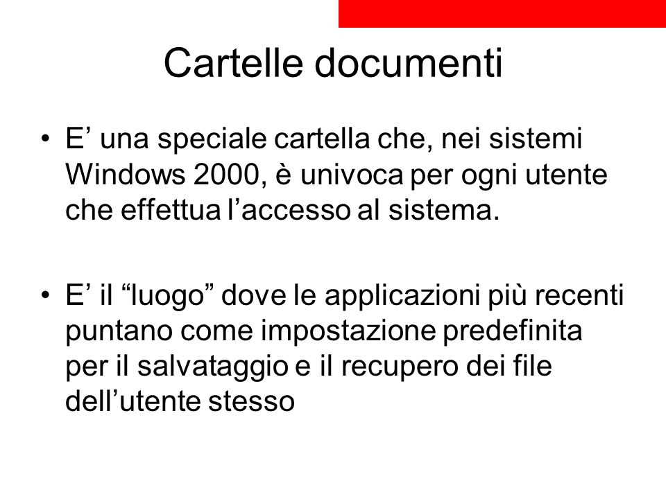 Cartelle documenti E' una speciale cartella che, nei sistemi Windows 2000, è univoca per ogni utente che effettua l'accesso al sistema.