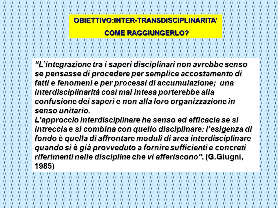 OBIETTIVO:INTER-TRANSDISCIPLINARITA'