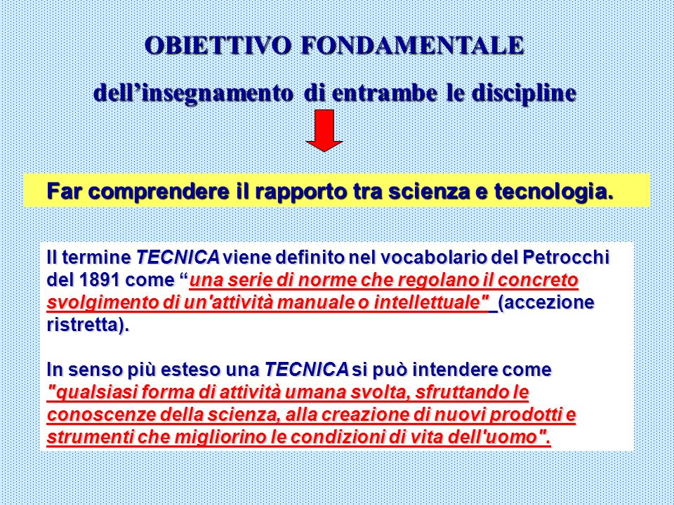 OBIETTIVO FONDAMENTALE dell'insegnamento di entrambe le discipline