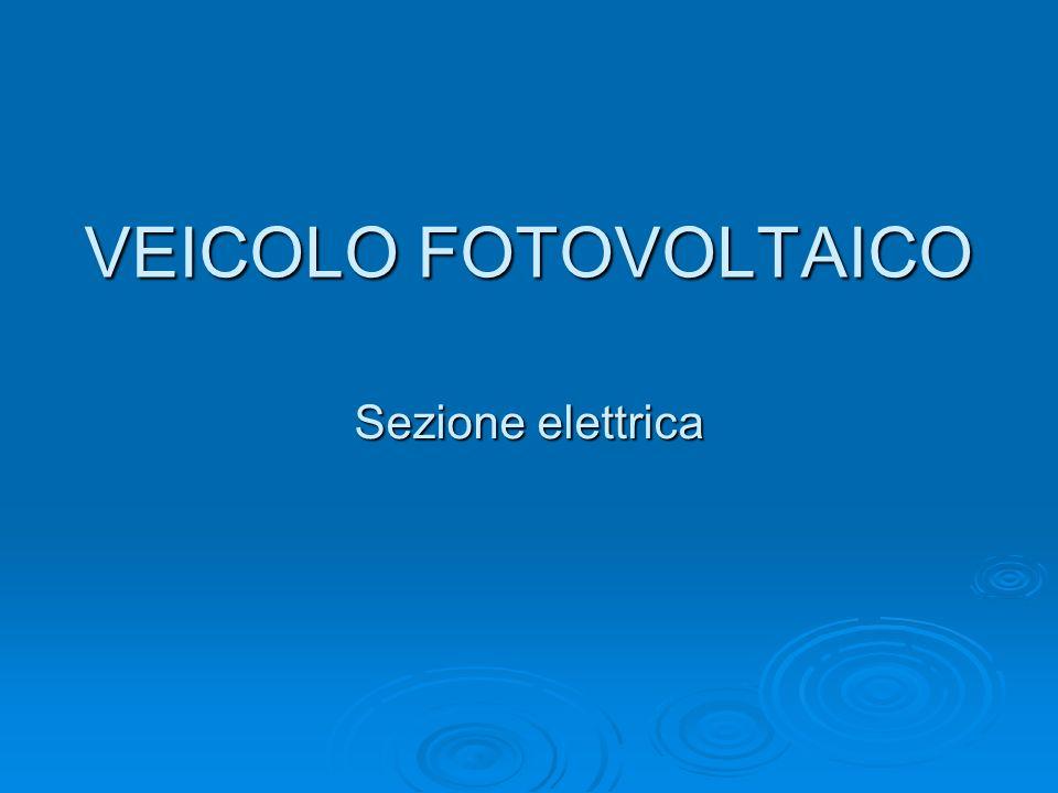 VEICOLO FOTOVOLTAICO Sezione elettrica