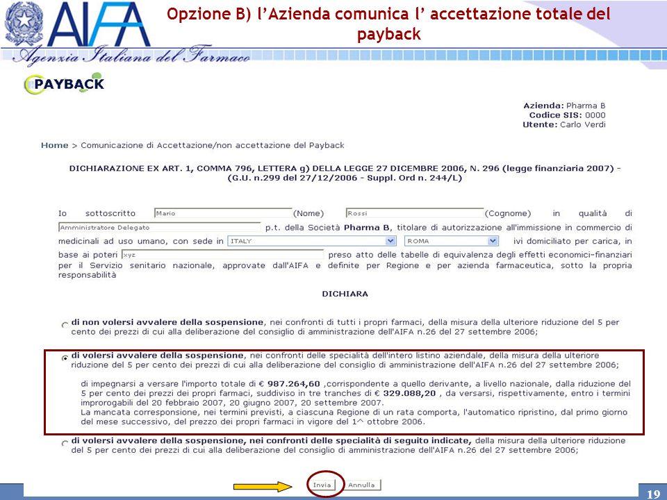 Opzione B) l'Azienda comunica l' accettazione totale del payback