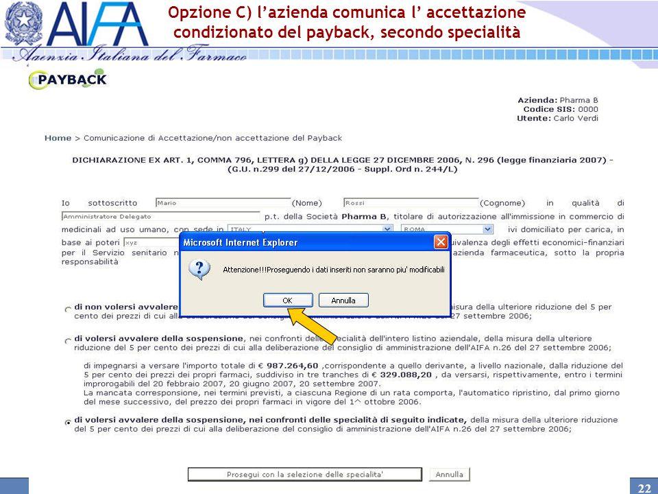 Opzione C) l'azienda comunica l' accettazione condizionato del payback, secondo specialità
