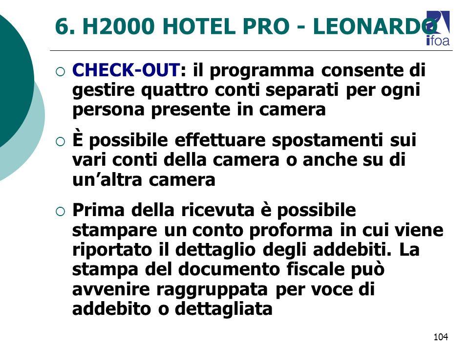 6. H2000 HOTEL PRO - LEONARDO CHECK-OUT: il programma consente di gestire quattro conti separati per ogni persona presente in camera.