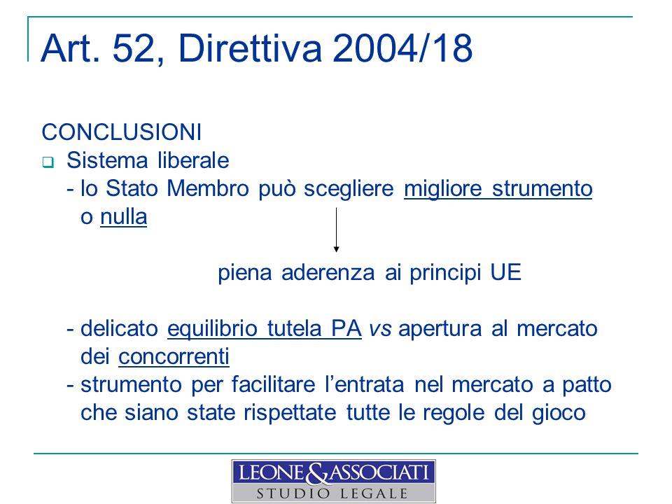 Art. 52, Direttiva 2004/18 CONCLUSIONI Sistema liberale