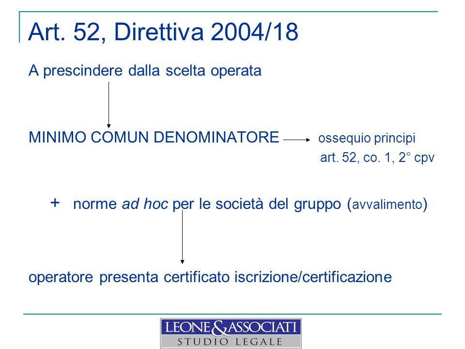 Art. 52, Direttiva 2004/18 A prescindere dalla scelta operata