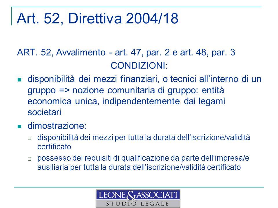 Art. 52, Direttiva 2004/18 ART. 52, Avvalimento - art. 47, par. 2 e art. 48, par. 3. CONDIZIONI: