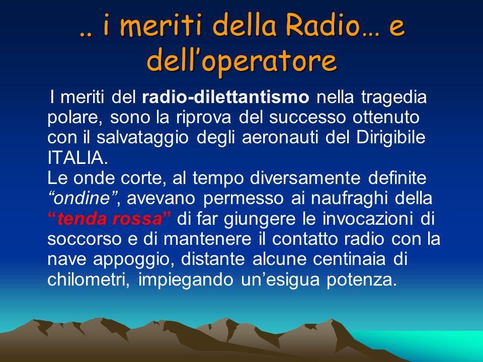 .. i meriti della Radio… e dell'operatore