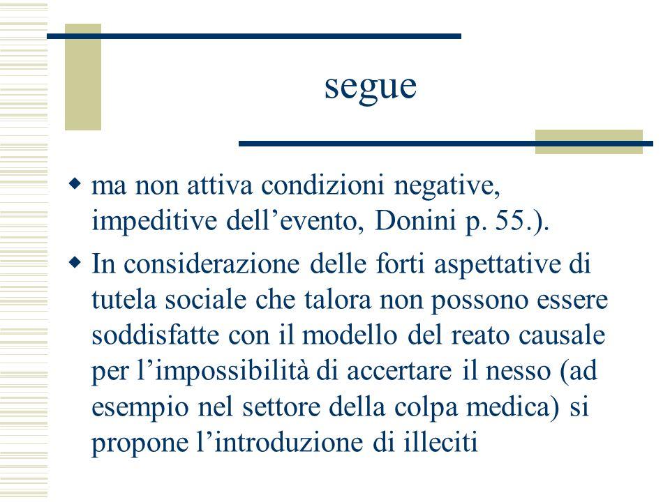 segue ma non attiva condizioni negative, impeditive dell'evento, Donini p. 55.).