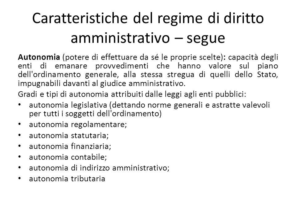 Caratteristiche del regime di diritto amministrativo – segue