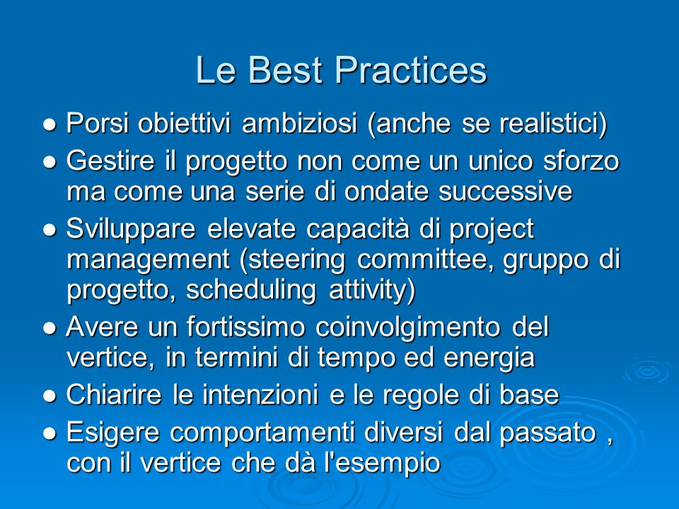 Le Best Practices ● Porsi obiettivi ambiziosi (anche se realistici)