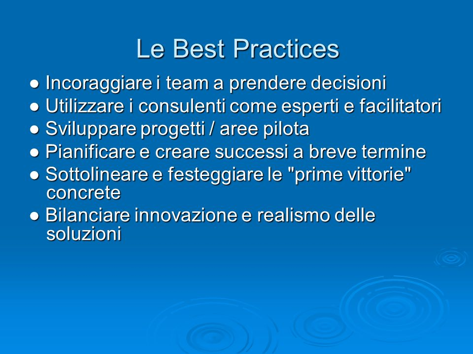 Le Best Practices ● Incoraggiare i team a prendere decisioni