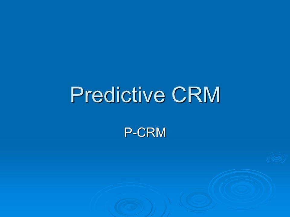 Predictive CRM P-CRM