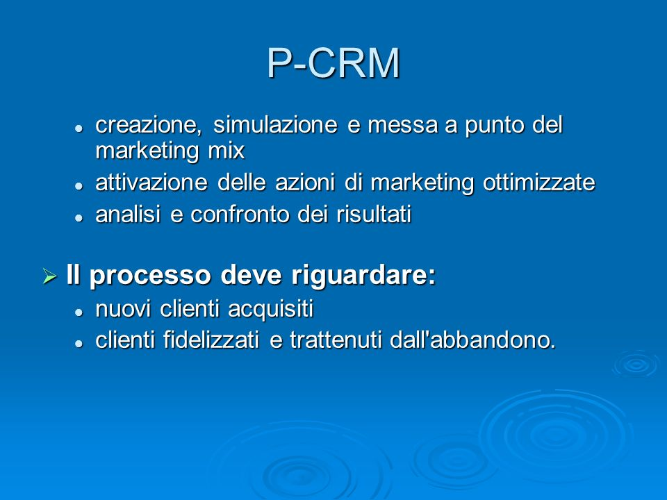 P-CRM Il processo deve riguardare: