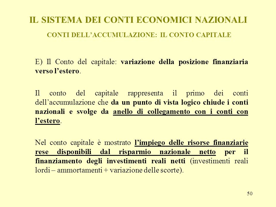 IL SISTEMA DEI CONTI ECONOMICI NAZIONALI CONTI DELL'ACCUMULAZIONE: IL CONTO CAPITALE