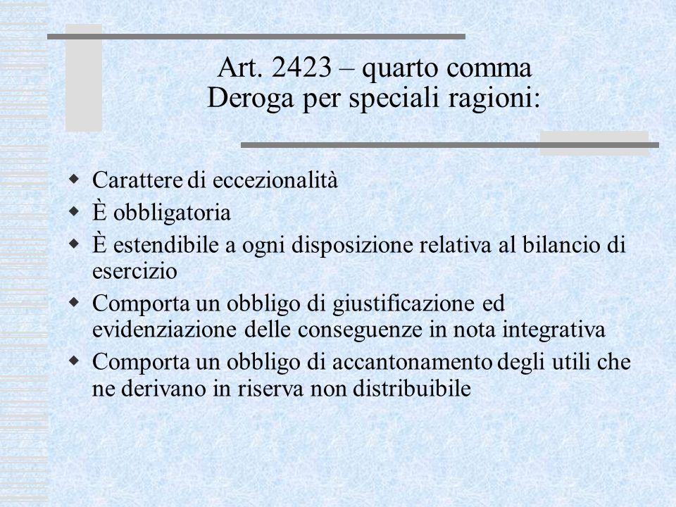 Art. 2423 – quarto comma Deroga per speciali ragioni:
