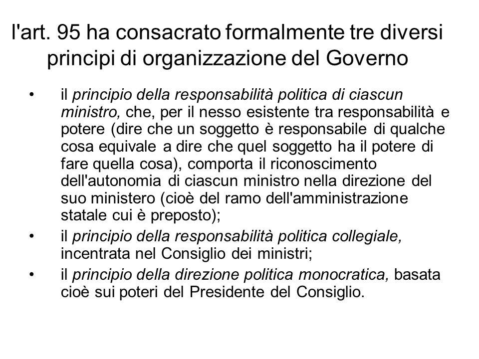 l art. 95 ha consacrato formalmente tre diversi principi di organizzazione del Governo