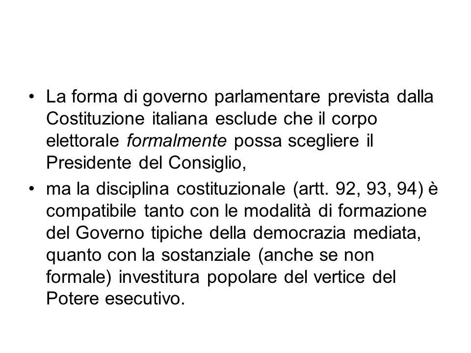 La forma di governo parlamentare prevista dalla Costituzione italiana esclude che il corpo elettorale formalmente possa scegliere il Presidente del Consiglio,