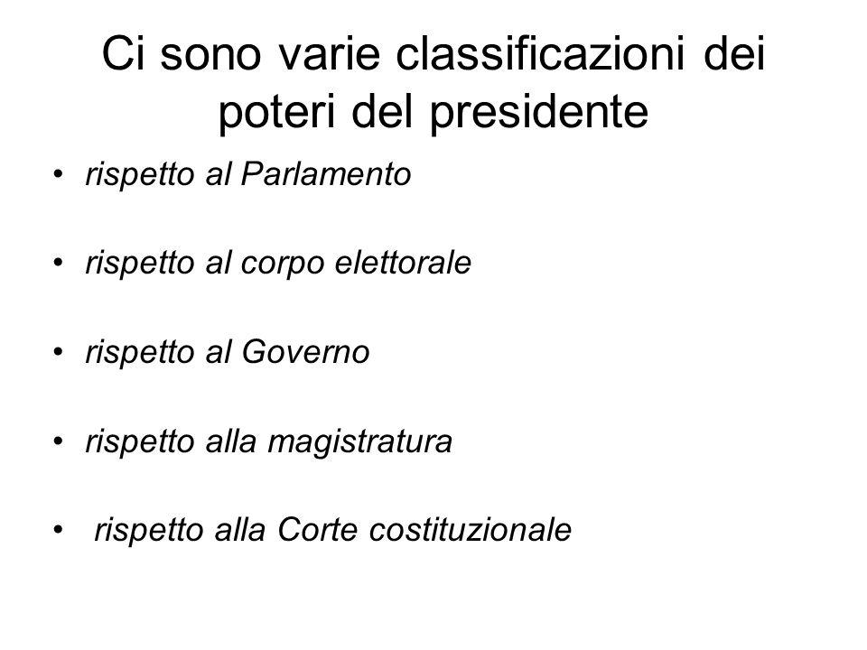 Ci sono varie classificazioni dei poteri del presidente