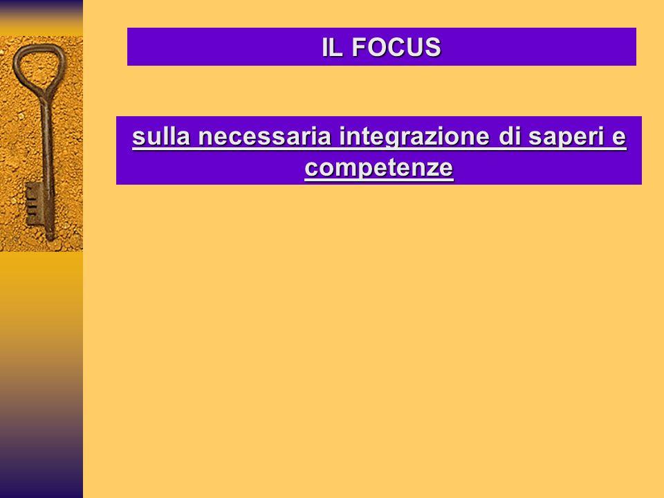 sulla necessaria integrazione di saperi e competenze