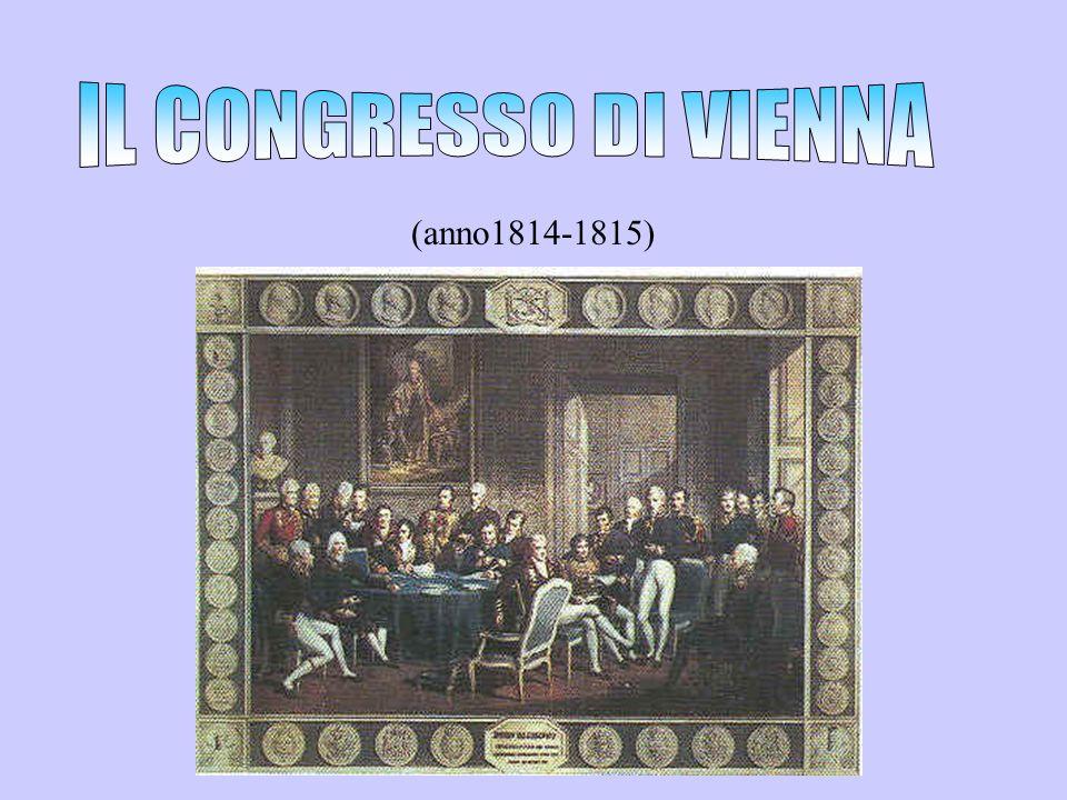 IL CONGRESSO DI VIENNA (anno1814-1815)