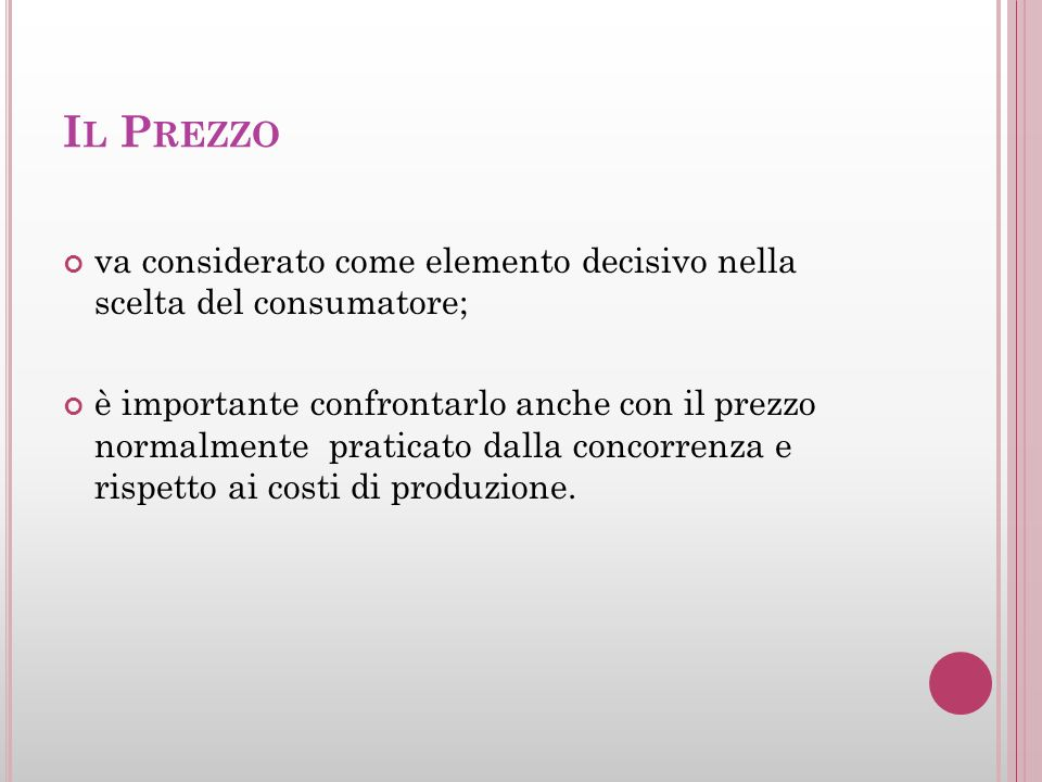 Il Prezzova considerato come elemento decisivo nella scelta del consumatore;