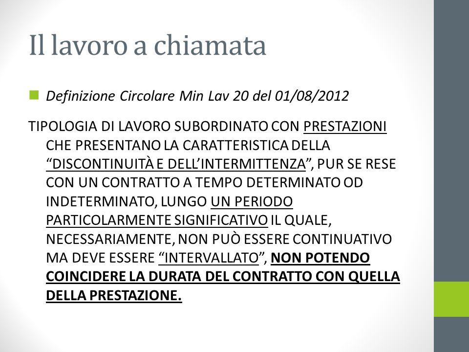 Il lavoro a chiamata Definizione Circolare Min Lav 20 del 01/08/2012