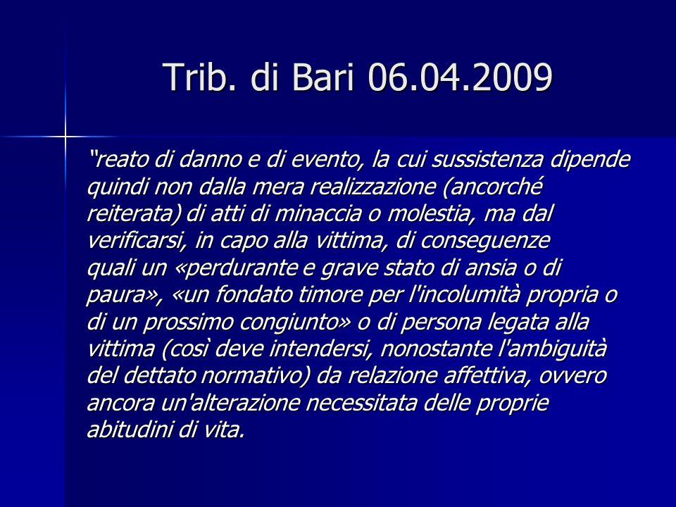 Trib. di Bari 06.04.2009 reato di danno e di evento, la cui sussistenza dipende. quindi non dalla mera realizzazione (ancorché.