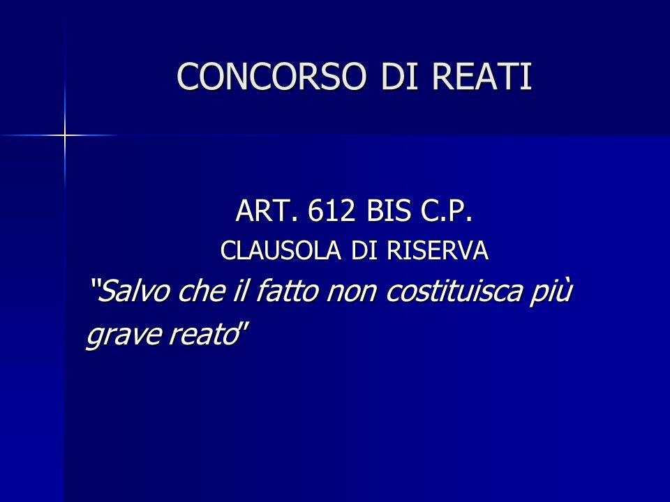 CONCORSO DI REATI ART. 612 BIS C.P.