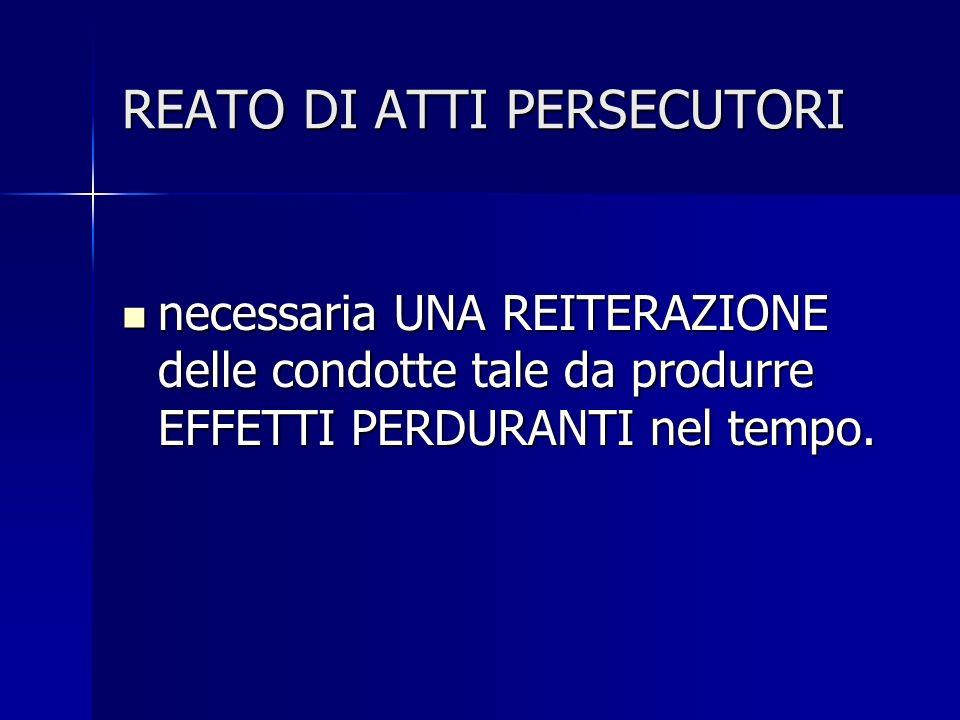 REATO DI ATTI PERSECUTORI