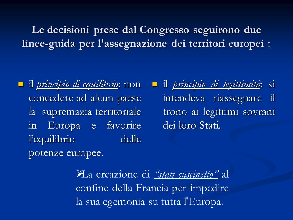 Le decisioni prese dal Congresso seguirono due linee-guida per l assegnazione dei territori europei :