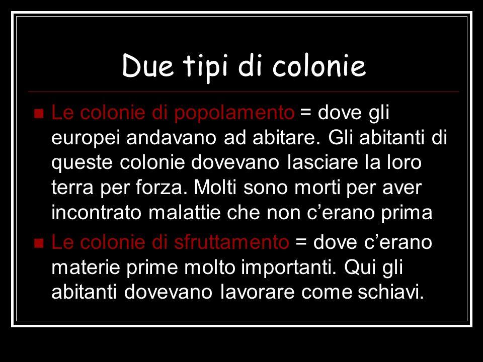 Due tipi di colonie