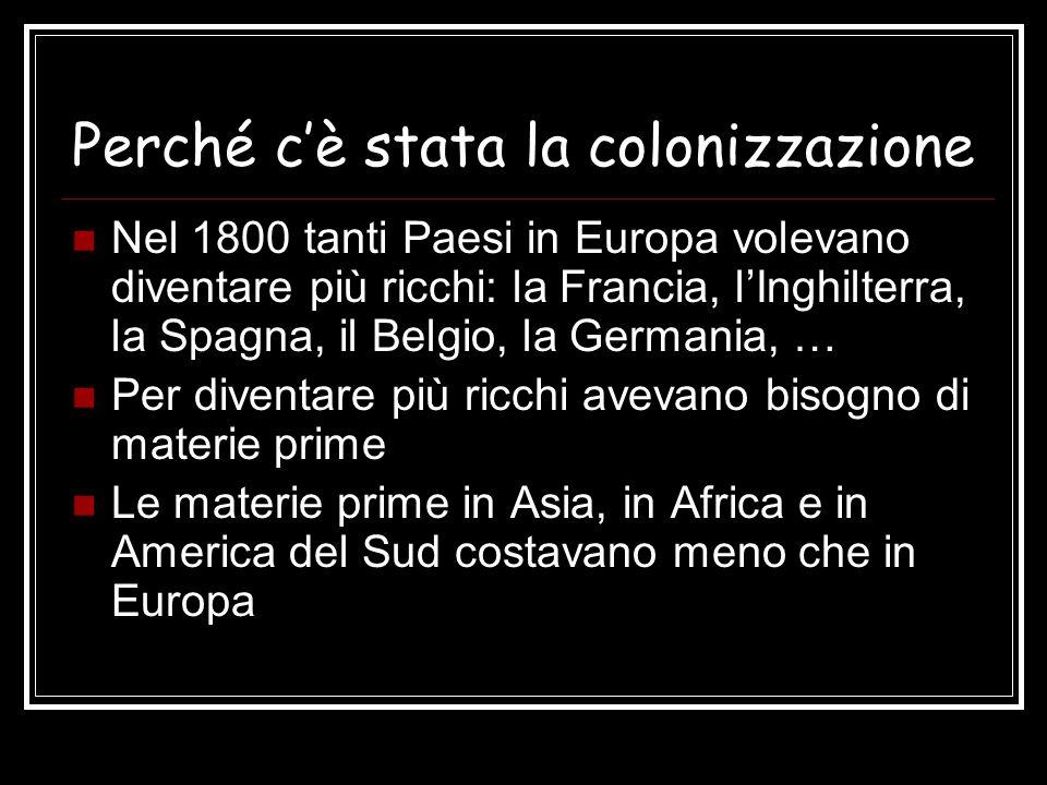 Perché c'è stata la colonizzazione