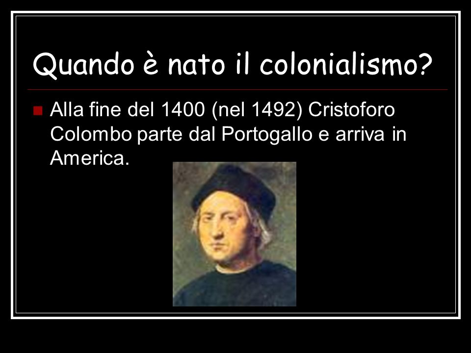 Quando è nato il colonialismo
