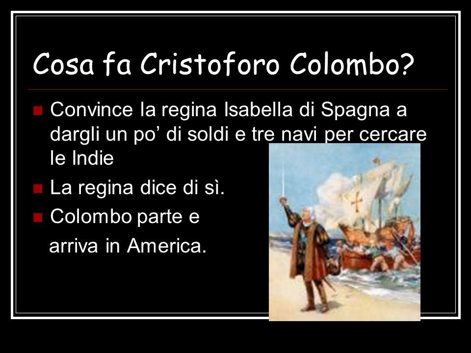 Cosa fa Cristoforo Colombo