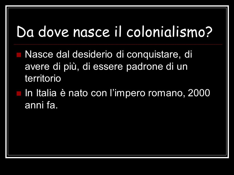 Da dove nasce il colonialismo