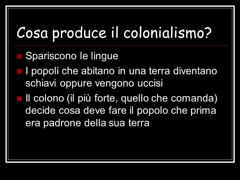 Cosa produce il colonialismo