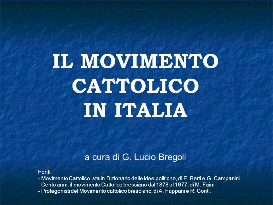 IL MOVIMENTO CATTOLICO IN ITALIA
