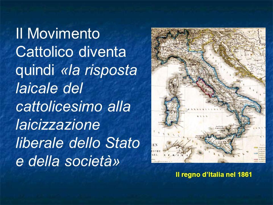 Il Movimento Cattolico diventa quindi «la risposta laicale del cattolicesimo alla laicizzazione liberale dello Stato e della società»
